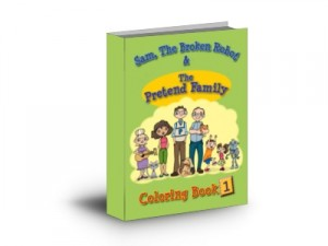 Free Coloring Book for Kids Sam The Broken Robot and The Pretend Family Book 1