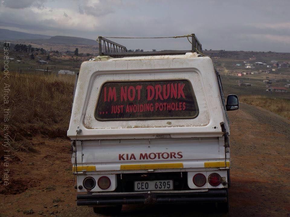 I am not drunk just avoiding potholes